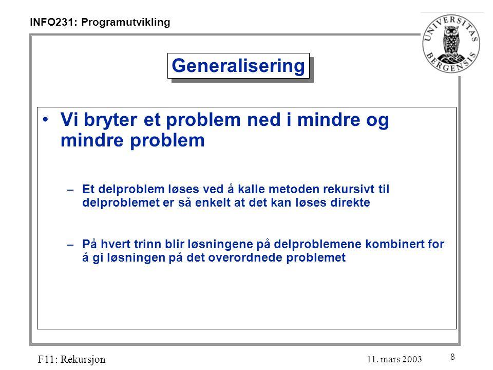 8 INFO231: Programutvikling F11: Rekursjon 11.