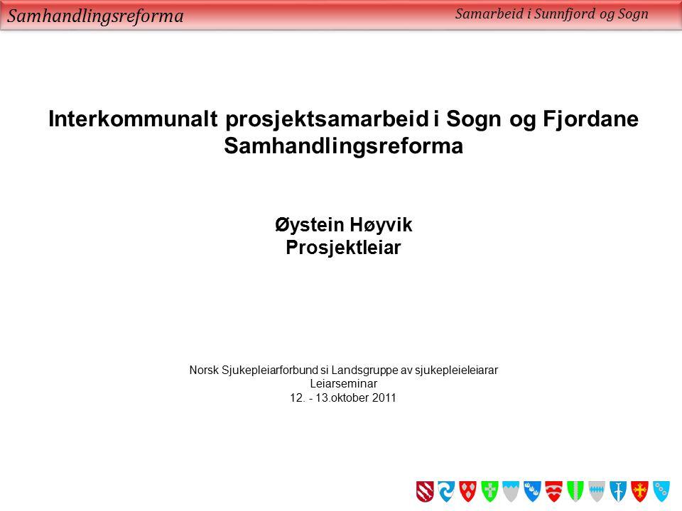 Samhandlingsreforma Samarbeid i Sunnfjord og Sogn Kven er eg? Kva gjer eg her?