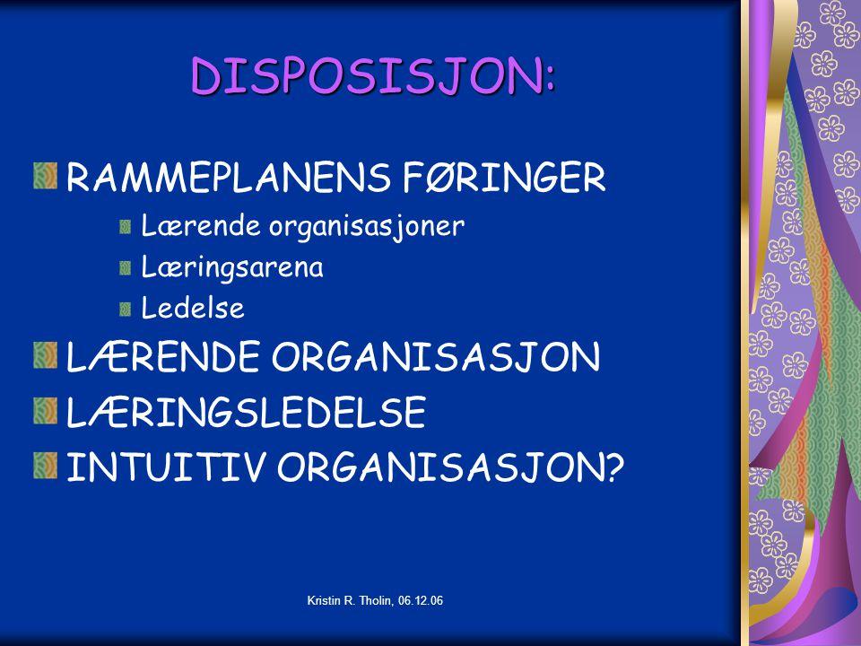 Kristin R.Tholin, 06.12.06 LEDELSE AV LÆRING Geir O.