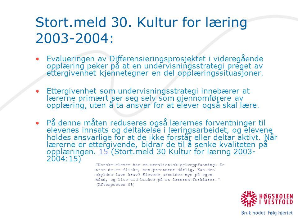 Stort.meld 30. Kultur for læring 2003-2004: Evalueringen av Differensieringsprosjektet i videregående opplæring peker på at en undervisningsstrategi p