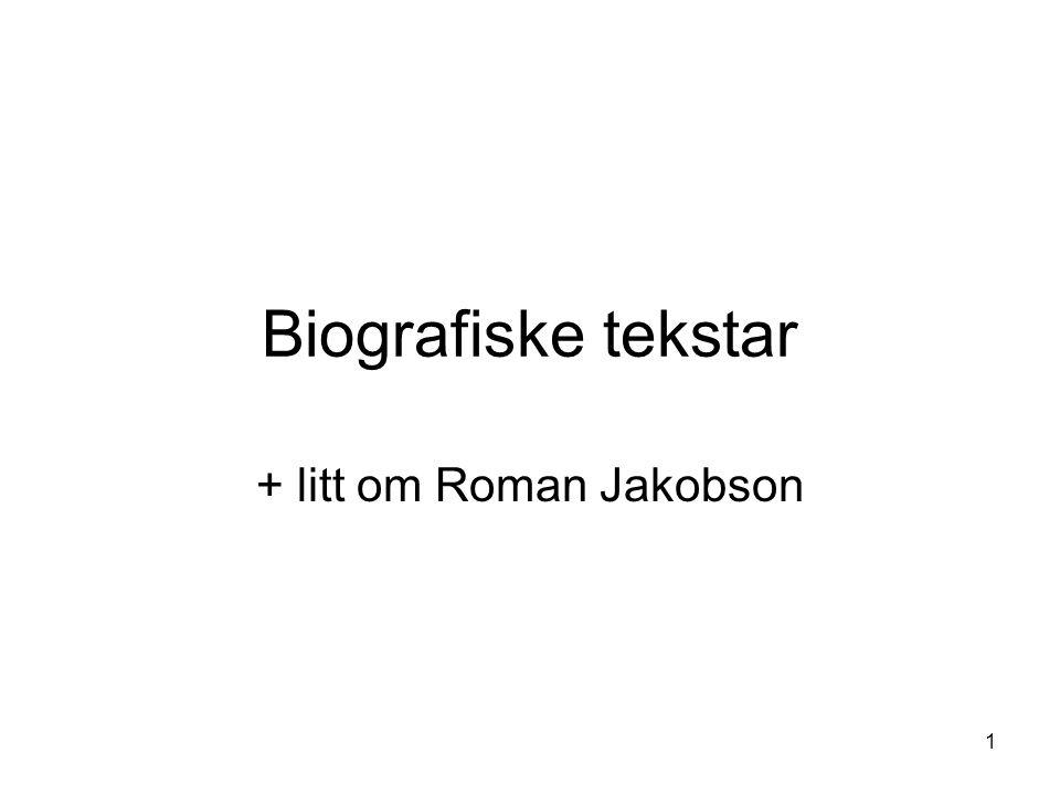 1 Biografiske tekstar + litt om Roman Jakobson