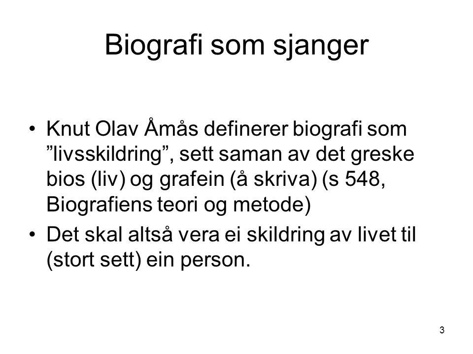 """3 Biografi som sjanger Knut Olav Åmås definerer biografi som """"livsskildring"""", sett saman av det greske bios (liv) og grafein (å skriva) (s 548, Biogra"""