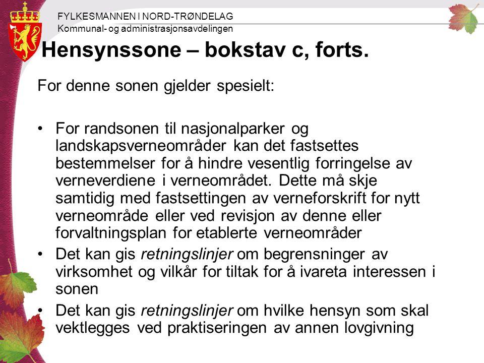 FYLKESMANNEN I NORD-TRØNDELAG Kommunal- og administrasjonsavdelingen Hensynssone – bokstav c, forts.