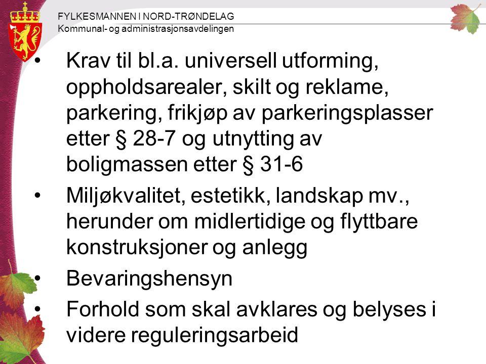 FYLKESMANNEN I NORD-TRØNDELAG Kommunal- og administrasjonsavdelingen Krav til bl.a. universell utforming, oppholdsarealer, skilt og reklame, parkering
