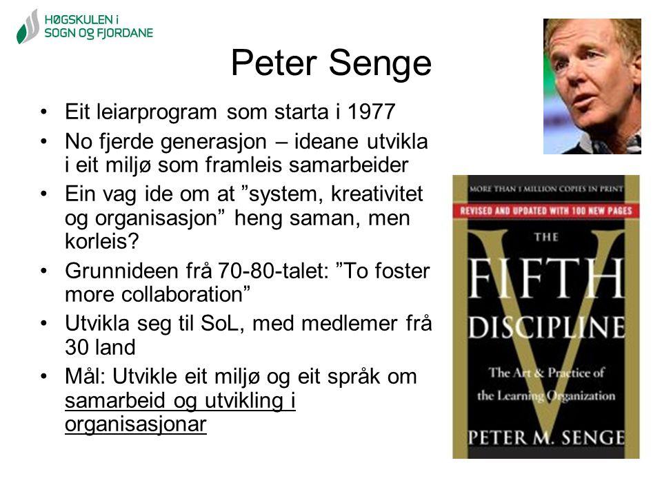 """Peter Senge Eit leiarprogram som starta i 1977 No fjerde generasjon – ideane utvikla i eit miljø som framleis samarbeider Ein vag ide om at """"system, k"""