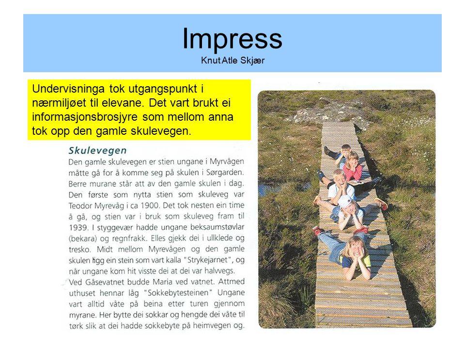 Impress Knut Atle Skjær Undervisninga tok utgangspunkt i nærmiljøet til elevane.