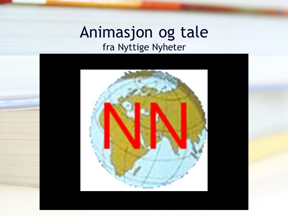 Tor Arne Wølner, Høgskolen i Vestfold Animasjon og tale fra Nyttige Nyheter