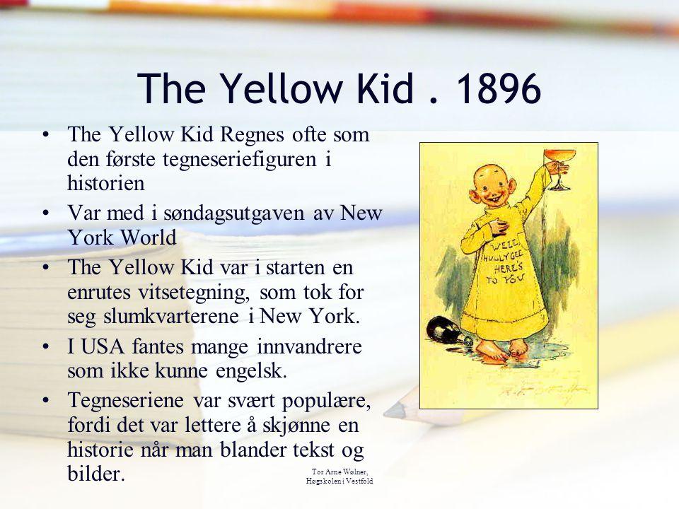 Tor Arne Wølner, Høgskolen i Vestfold The Yellow Kid. 1896 The Yellow Kid Regnes ofte som den første tegneseriefiguren i historien Var med i søndagsut