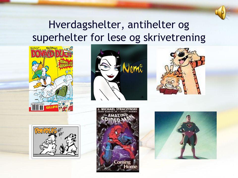 Tor Arne Wølner, Høgskolen i Vestfold Hverdagshelter, antihelter og superhelter for lese og skrivetrening