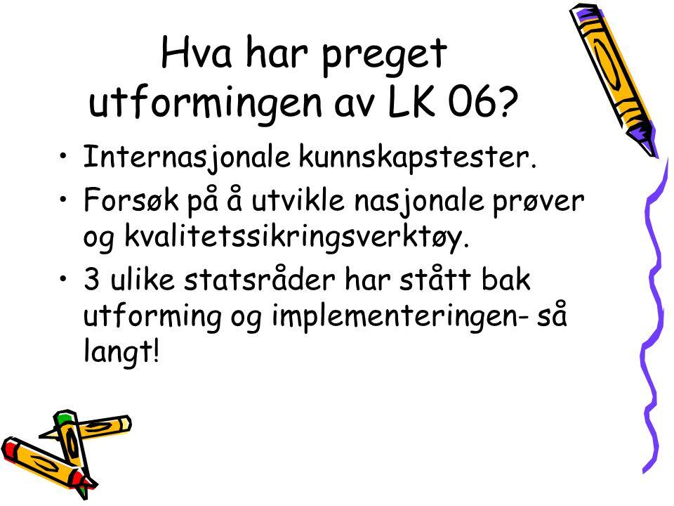 Hva har preget utformingen av LK 06.Internasjonale kunnskapstester.
