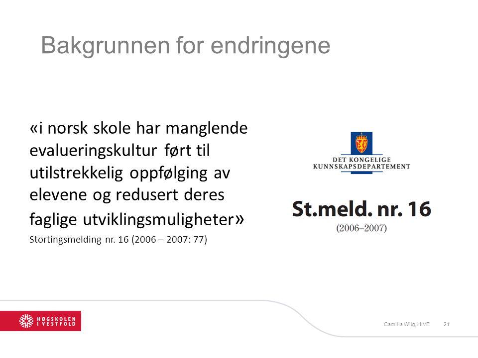 Bakgrunnen for endringene «i norsk skole har manglende evalueringskultur ført til utilstrekkelig oppfølging av elevene og redusert deres faglige utvik