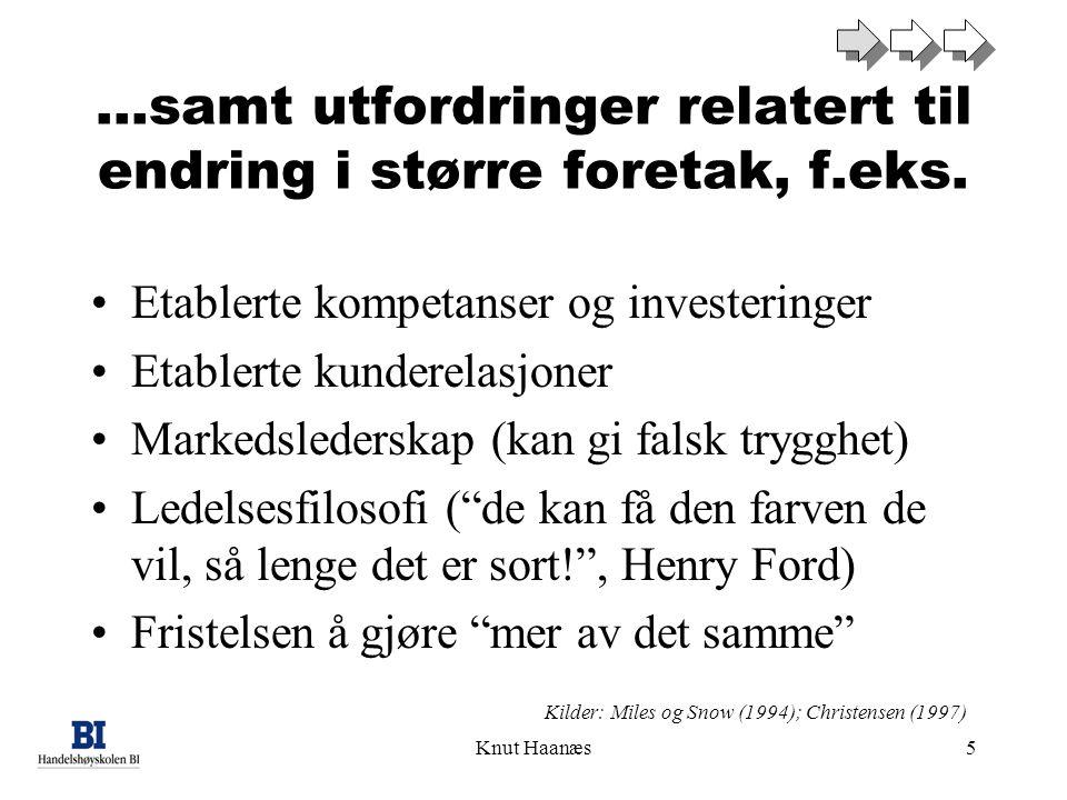 Knut Haanæs5 …samt utfordringer relatert til endring i større foretak, f.eks.