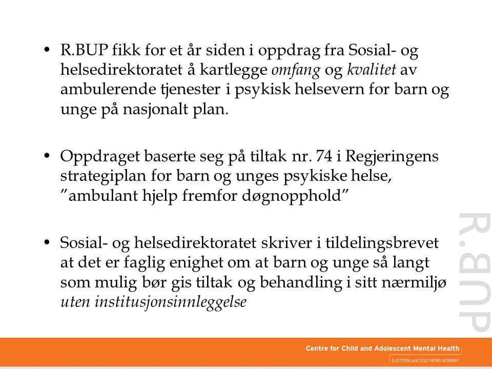 R.BUP fikk for et år siden i oppdrag fra Sosial- og helsedirektoratet å kartlegge omfang og kvalitet av ambulerende tjenester i psykisk helsevern for