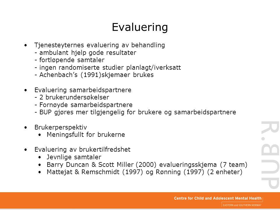 Evaluering Tjenesteyternes evaluering av behandling - ambulant hjelp gode resultater - fortløpende samtaler - ingen randomiserte studier planlagt/iver