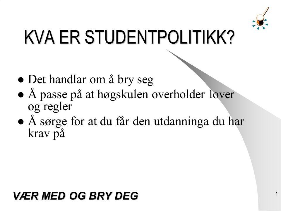 1 KVA ER STUDENTPOLITIKK.