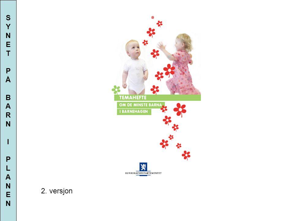 Ninni Sandvik Høgskolen i Østfold 2. versjon SYNETPÅBARNIPLANENSYNETPÅBARNIPLANEN