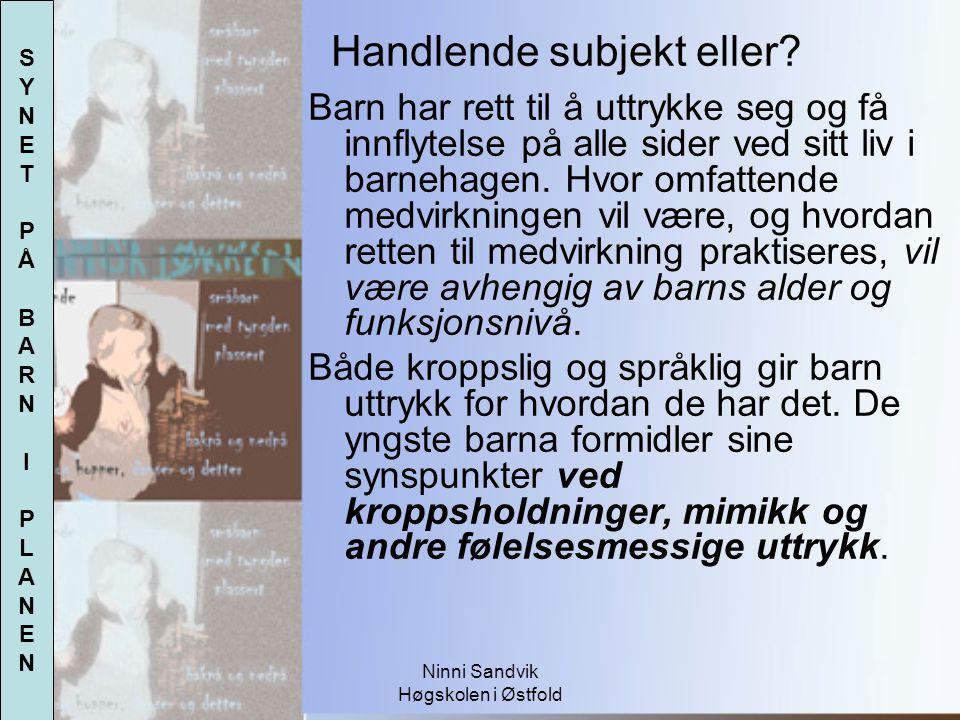 Ninni Sandvik Høgskolen i Østfold Barn har rett til å uttrykke seg og få innflytelse på alle sider ved sitt liv i barnehagen. Hvor omfattende medvirkn
