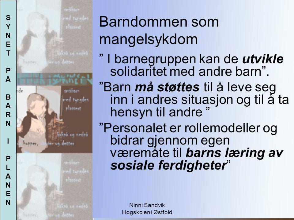 """Ninni Sandvik Høgskolen i Østfold """" I barnegruppen kan de utvikle solidaritet med andre barn"""". """"Barn må støttes til å leve seg inn i andres situasjon"""