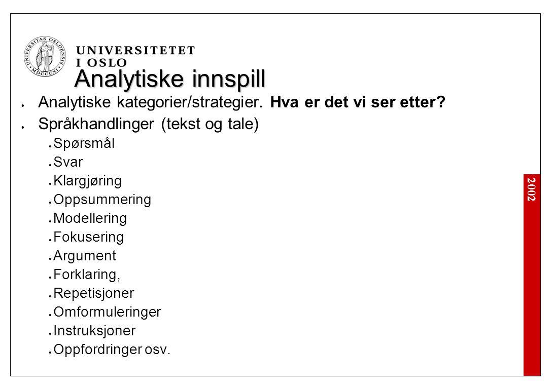 2002 Analytiske innspill Analytiske kategorier/strategier.