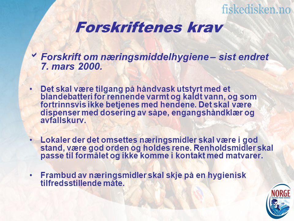 Forskriftenes krav  Forskrift om næringsmiddelhygiene – sist endret 7. mars 2000. Det skal være tilgang på håndvask utstyrt med et blandebatteri for