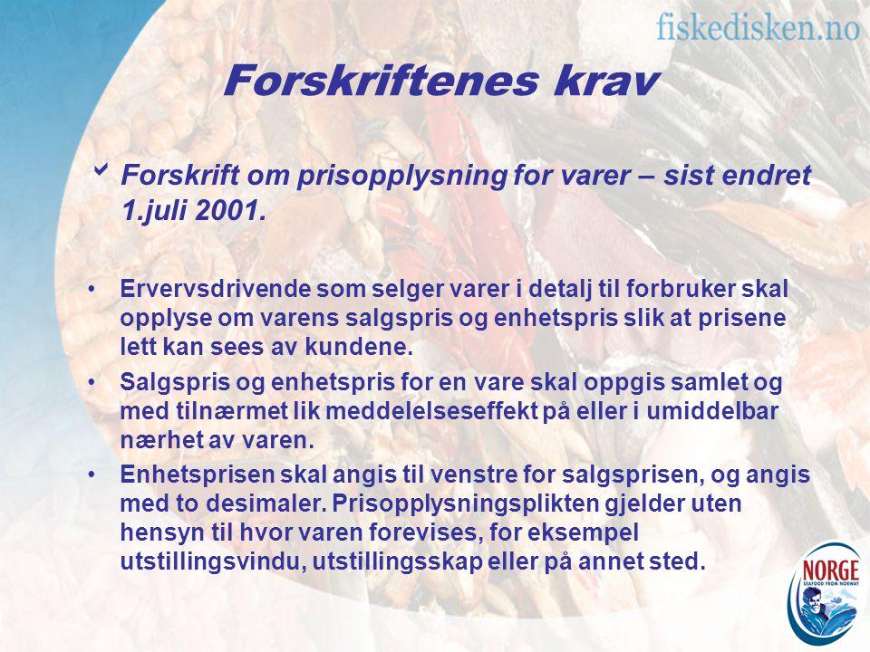 Forskriftenes krav  Forskrift om prisopplysning for varer – sist endret 1.juli 2001. Ervervsdrivende som selger varer i detalj til forbruker skal opp