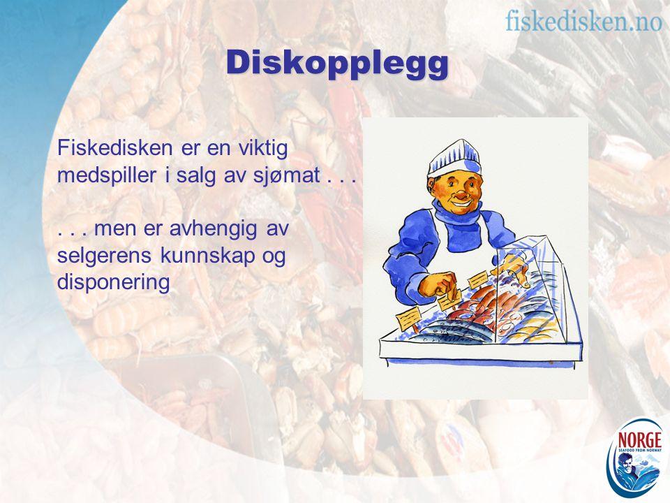 Diskopplegg Fiskedisken er en viktig medspiller i salg av sjømat...... men er avhengig av selgerens kunnskap og disponering