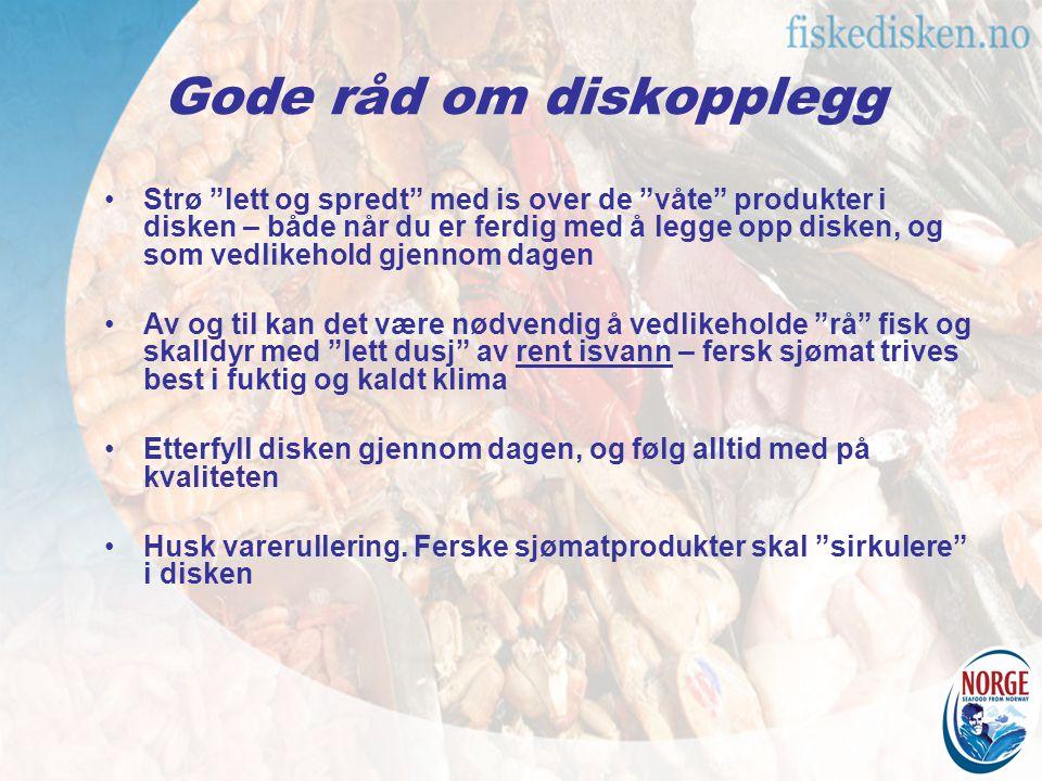 """Gode råd om diskopplegg Strø """"lett og spredt"""" med is over de """"våte"""" produkter i disken – både når du er ferdig med å legge opp disken, og som vedlikeh"""