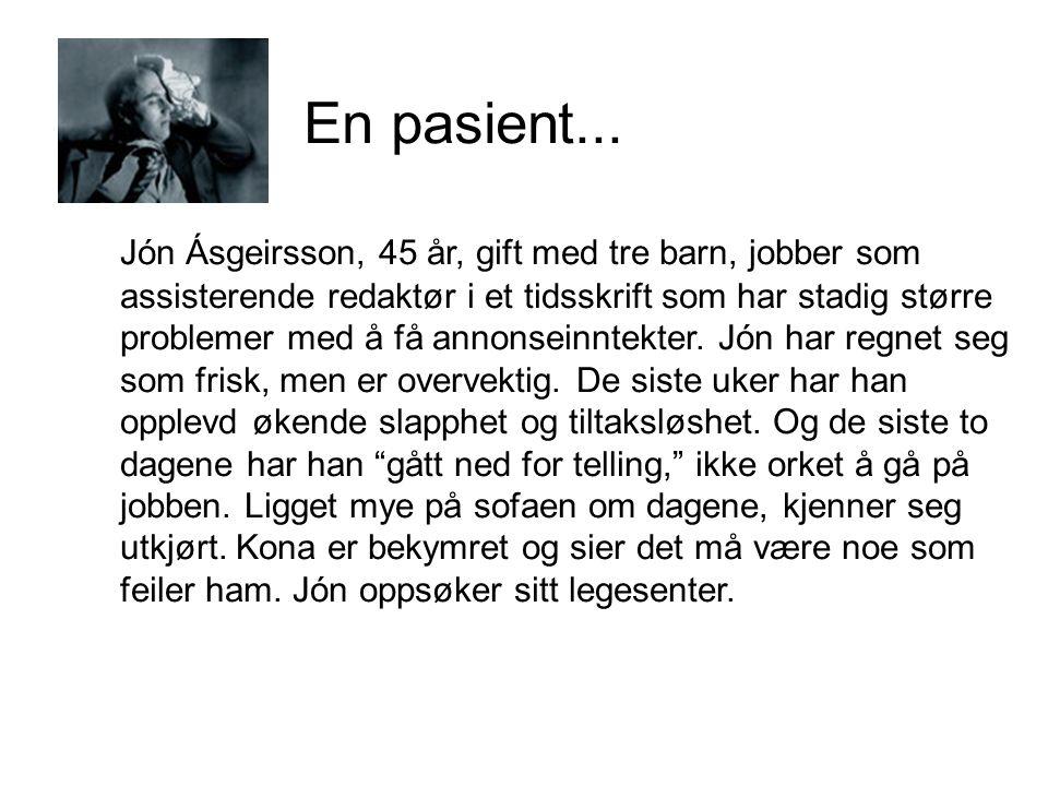 En pasient... Jón Ásgeirsson, 45 år, gift med tre barn, jobber som assisterende redaktør i et tidsskrift som har stadig større problemer med å få anno