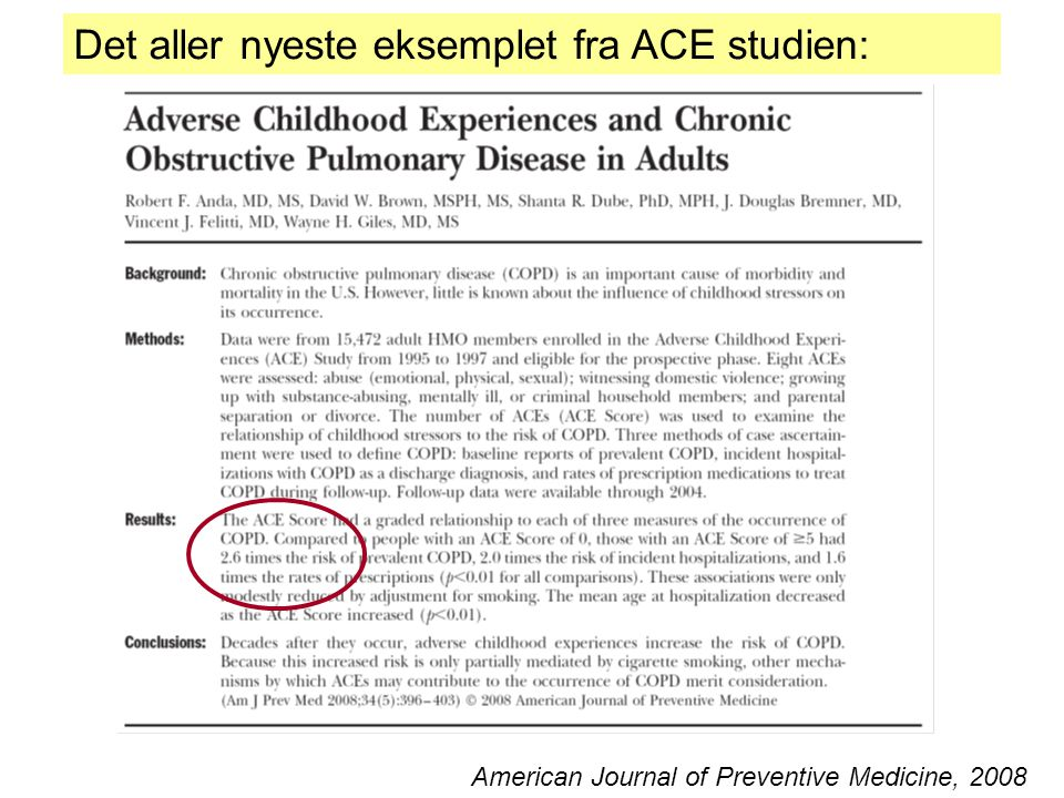 American Journal of Preventive Medicine, 2008 Det aller nyeste eksemplet fra ACE studien: