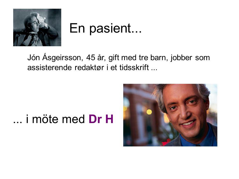 En pasient... Jón Ásgeirsson, 45 år, gift med tre barn, jobber som assisterende redaktør i et tidsskrift...... i möte med Dr H