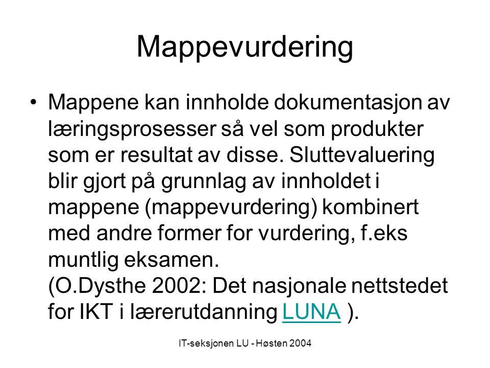 IT-seksjonen LU - Høsten 2004 Mappeprosessar i prosjektet Alternative vurderingsformer i lærarutdanninga (Dysthe 2002) Hva er digitale mapper?