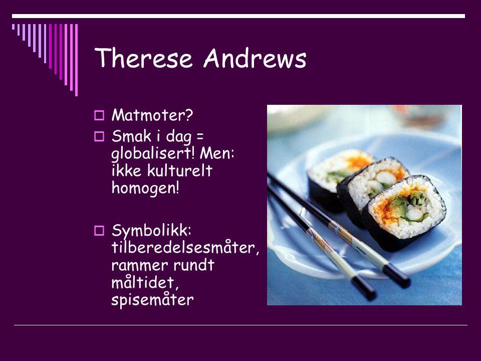 Therese Andrews  Matmoter.  Smak i dag = globalisert.