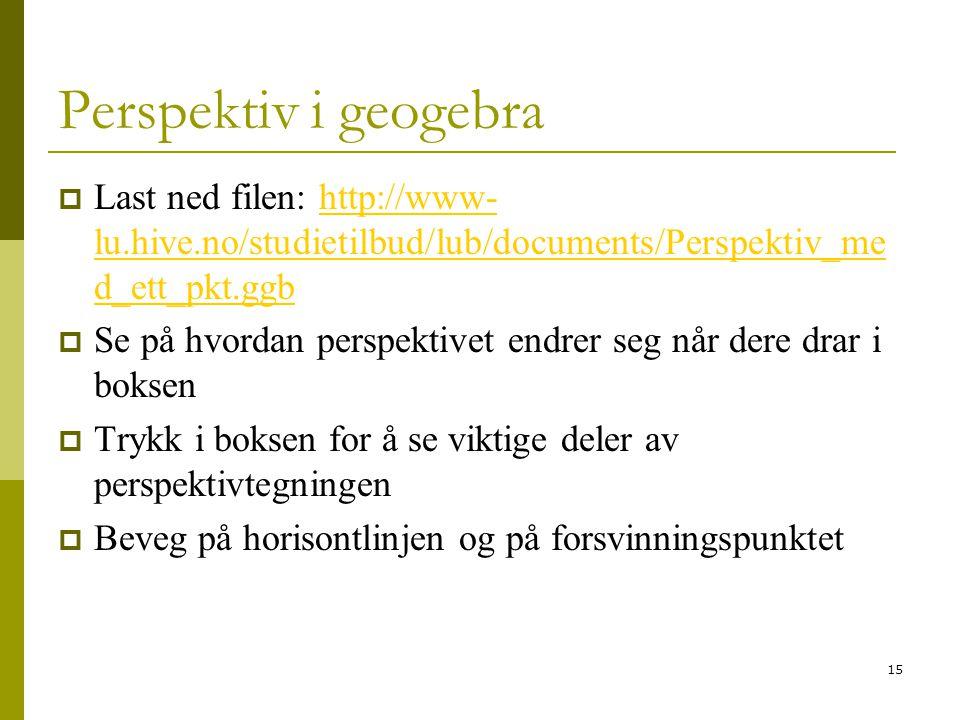 15 Perspektiv i geogebra  Last ned filen: http://www- lu.hive.no/studietilbud/lub/documents/Perspektiv_me d_ett_pkt.ggbhttp://www- lu.hive.no/studietilbud/lub/documents/Perspektiv_me d_ett_pkt.ggb  Se på hvordan perspektivet endrer seg når dere drar i boksen  Trykk i boksen for å se viktige deler av perspektivtegningen  Beveg på horisontlinjen og på forsvinningspunktet