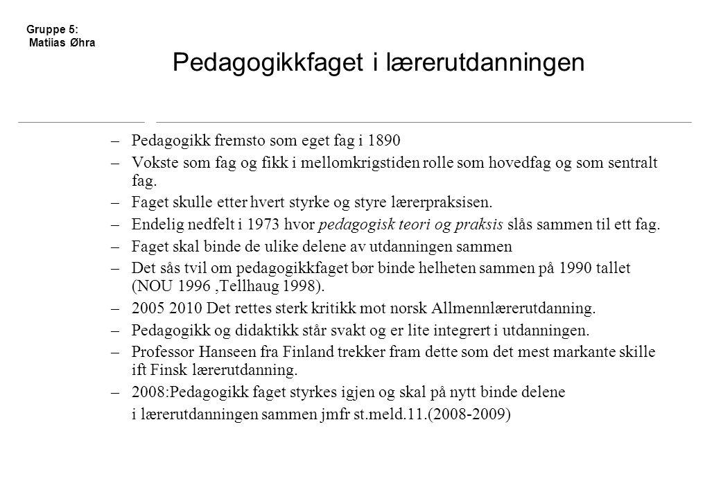 Pedagogikkfaget i lærerutdanningen –Pedagogikk fremsto som eget fag i 1890 –Vokste som fag og fikk i mellomkrigstiden rolle som hovedfag og som sentralt fag.
