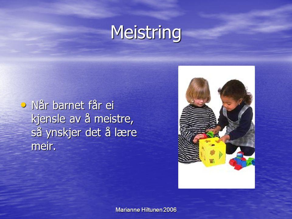 Marianne Hiltunen 2006 Me bygger på det me har lært Me bruker det vi allereie meistrar til å bygge ny kunnskap Me bruker det vi allereie meistrar til å bygge ny kunnskap