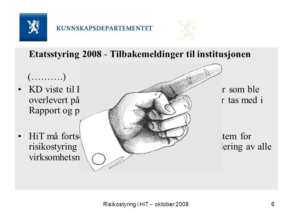 Risikostyring i HiT - oktober 20086 Etatsstyring 2008 - Tilbakemeldinger til institusjonen (……….) KD viste til HiTs dokument med risikovurderinger som
