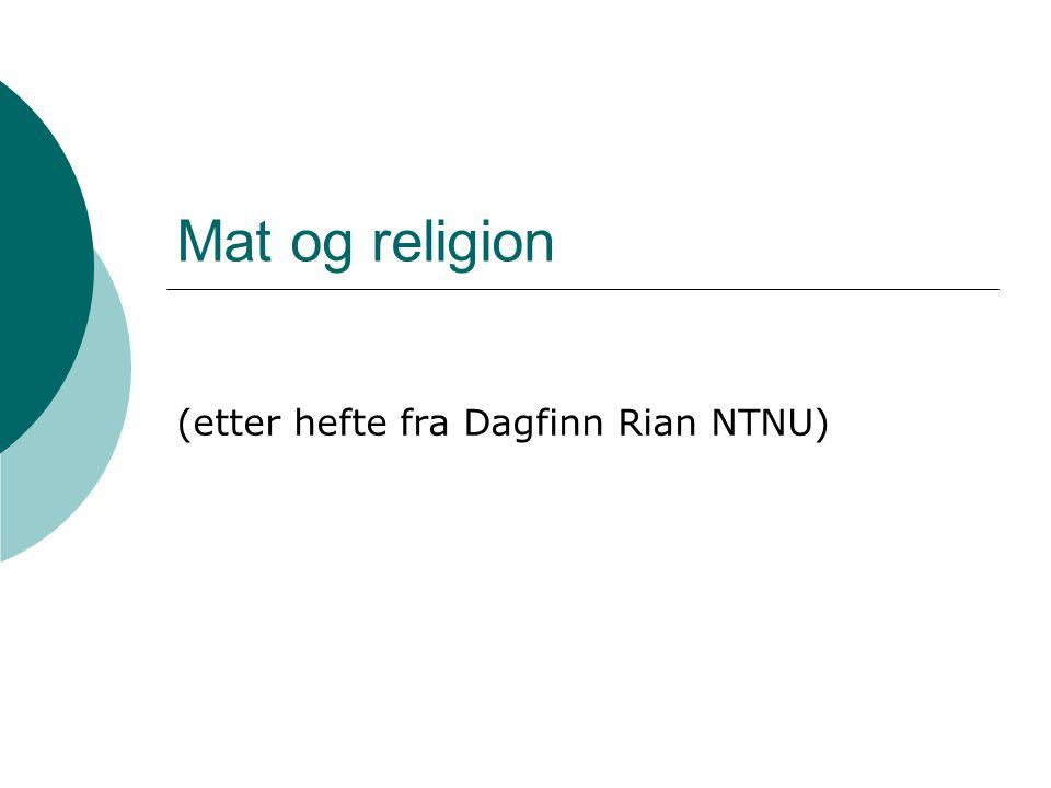Mat og religion (etter hefte fra Dagfinn Rian NTNU)