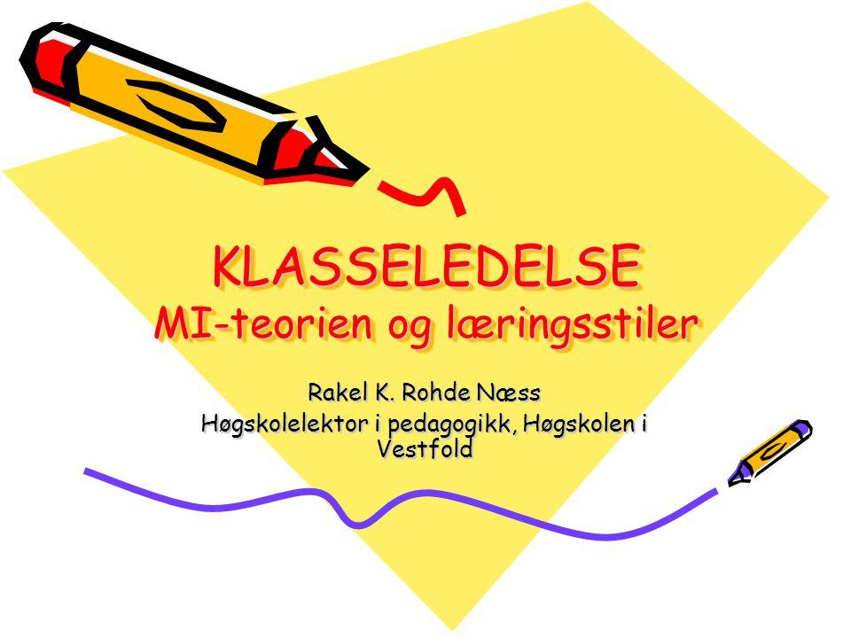 KLASSELEDELSE MI-teorien og læringsstiler Rakel K.