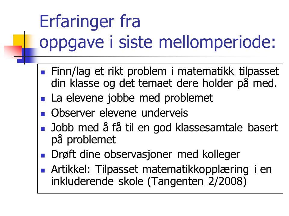 Litteratur 2 Botten, G.(1999) Meningsfylt matematikk – nærhet og engasjement i læringen.