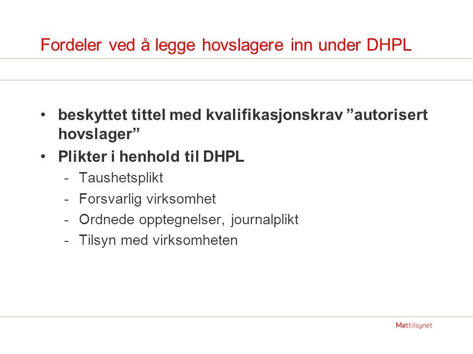 """Fordeler ved å legge hovslagere inn under DHPL beskyttet tittel med kvalifikasjonskrav """"autorisert hovslager"""" Plikter i henhold til DHPL -Taushetsplik"""