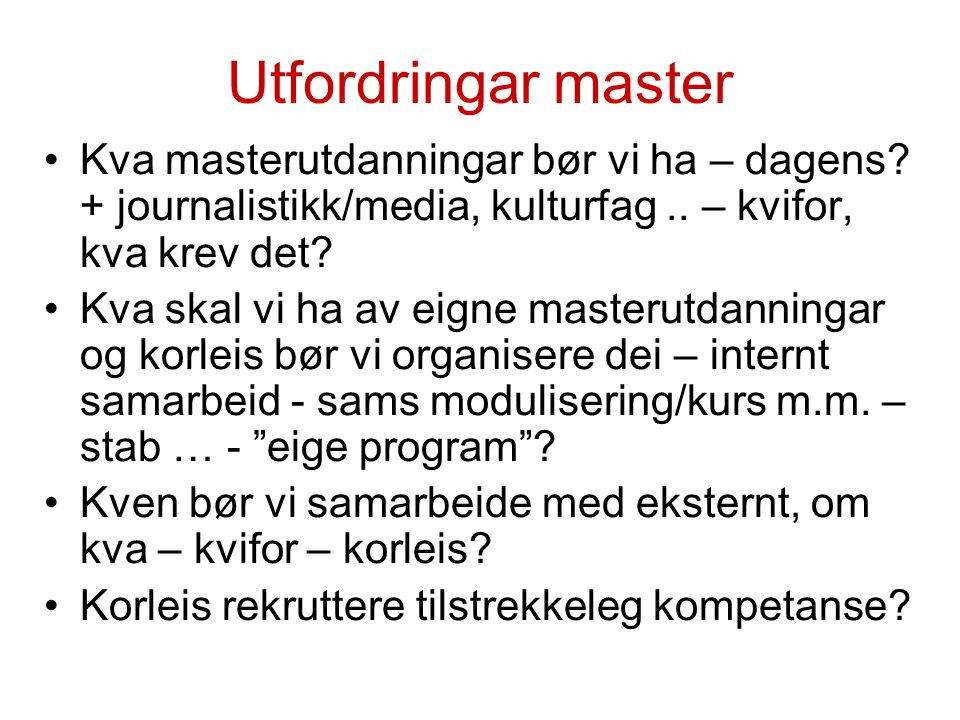 Utfordringar master Kva masterutdanningar bør vi ha – dagens.