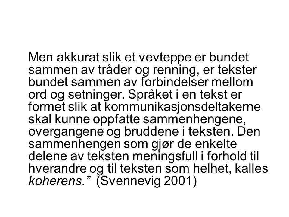 Finn referentkoplingar (leksikalsk og grammatisk kopling) i ein skjønnlitterær tekst.