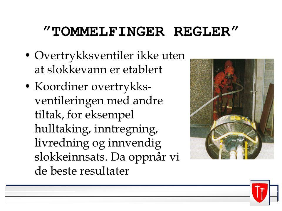 """""""TOMMELFINGER REGLER"""" Overtrykksventiler ikke uten at slokkevann er etablert Koordiner overtrykks- ventileringen med andre tiltak, for eksempel hullta"""