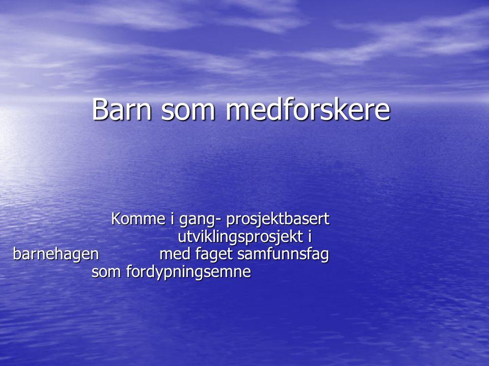 Litteratur Bae B (2005) Å se barnet som subjekt – noen konsekvenser for pedagogisk arbeid i barnehage i Klar ferdig gå.