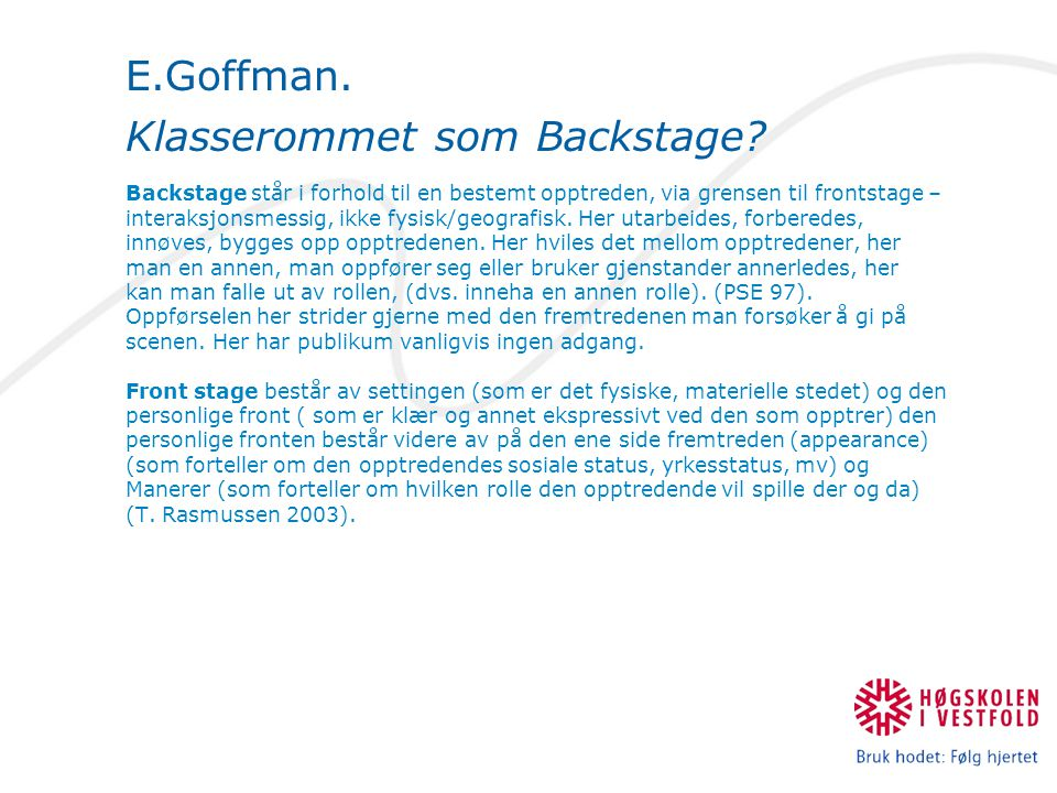 E.Goffman.Klasserommet som Backstage.