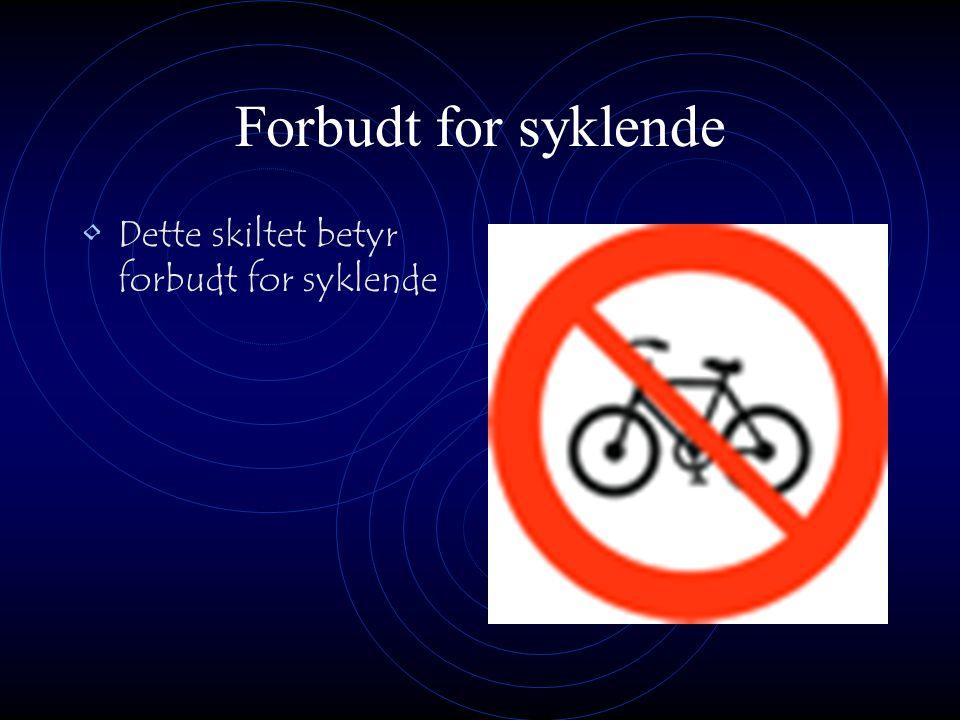 Fare for syklende Dette skiltet betyr se opp for syklende.