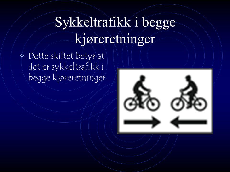 Veiviser for sykkelruter Dette skiltet betyr at det er sykkelruter til høyre.