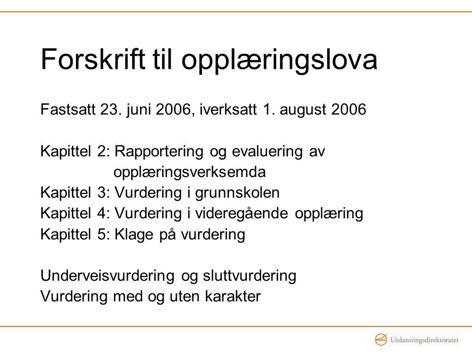 Forskrift til opplæringslova Fastsatt 23. juni 2006, iverksatt 1.