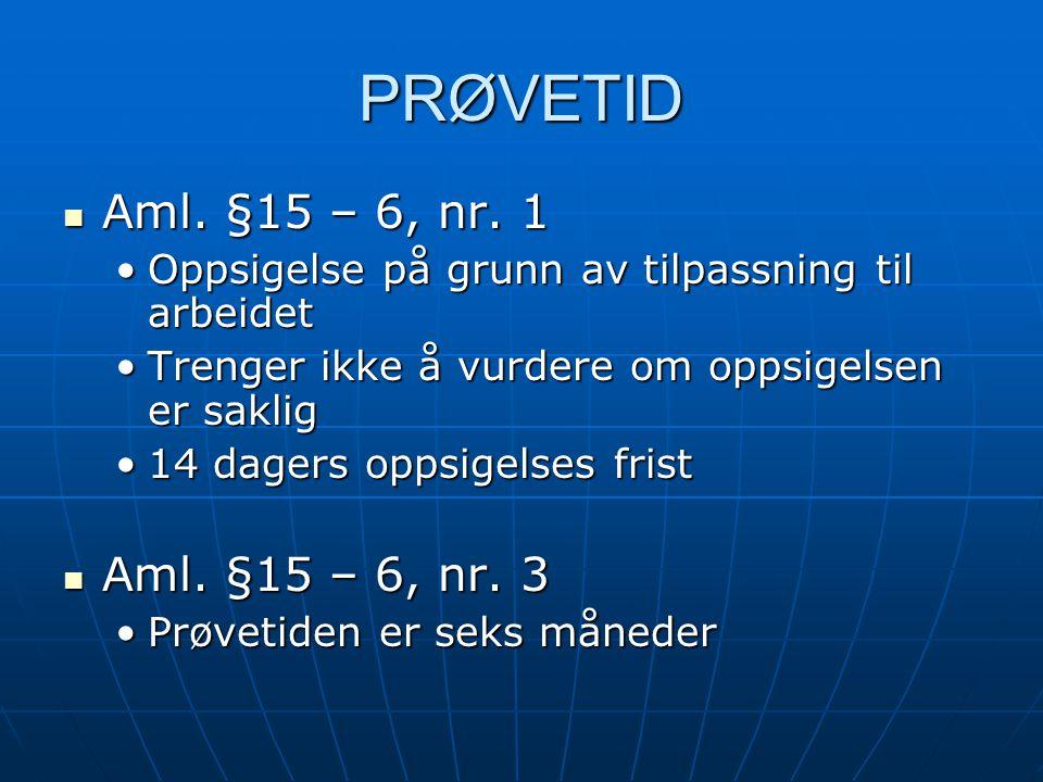 PRØVETID Aml.§15 – 6, nr. 1 Aml. §15 – 6, nr.