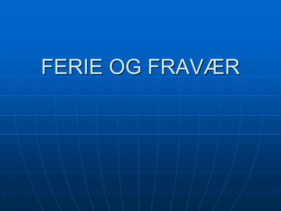 FERIE OG FRAVÆR